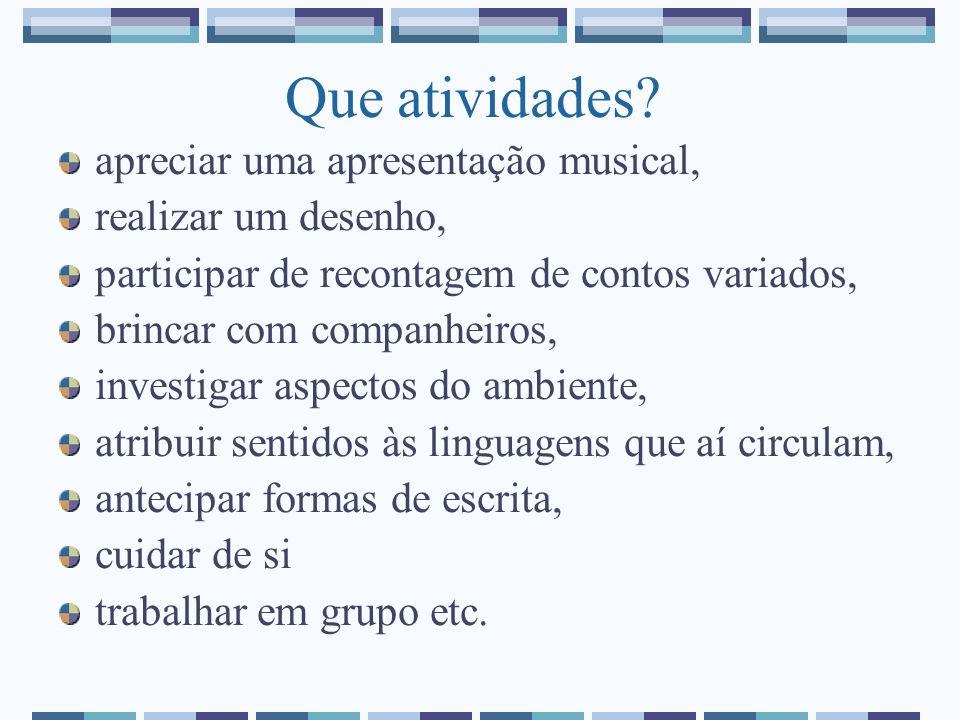 Que atividades apreciar uma apresentação musical,