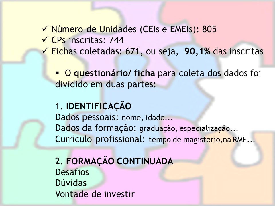Número de Unidades (CEIs e EMEIs): 805