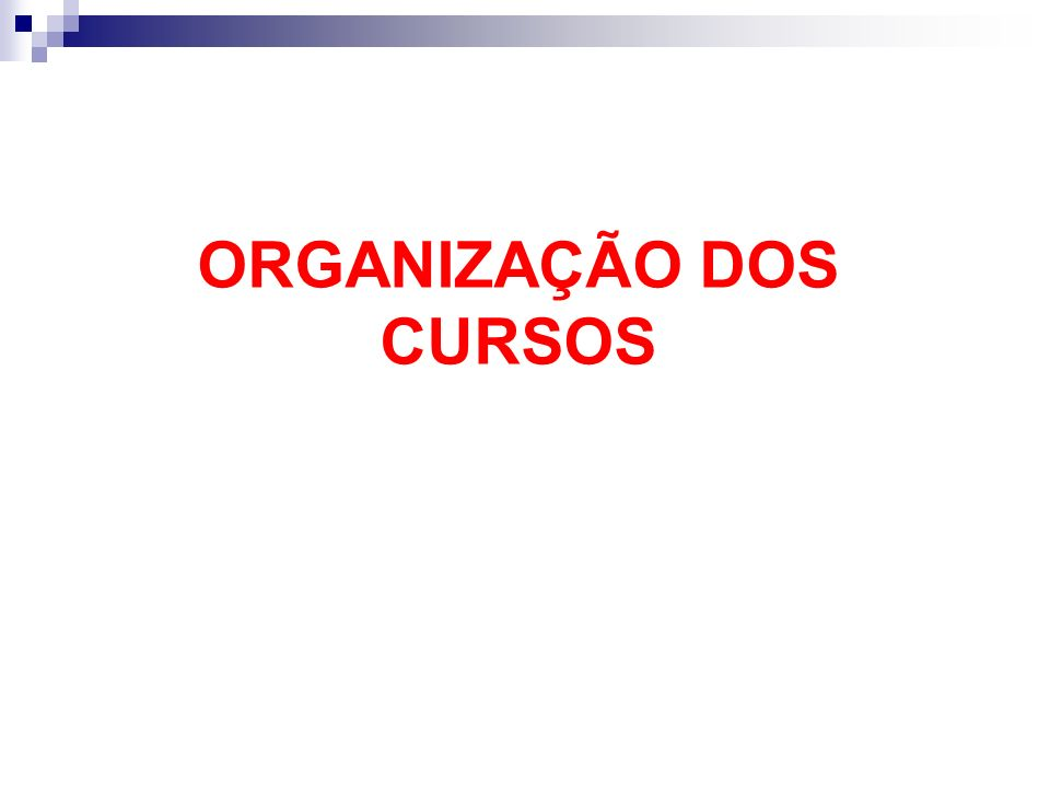 ORGANIZAÇÃO DOS CURSOS