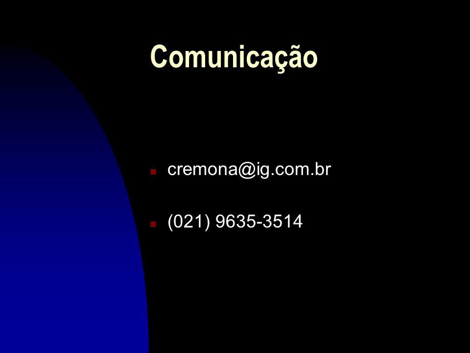 Comunicação cremona@ig.com.br (021) 9635-3514