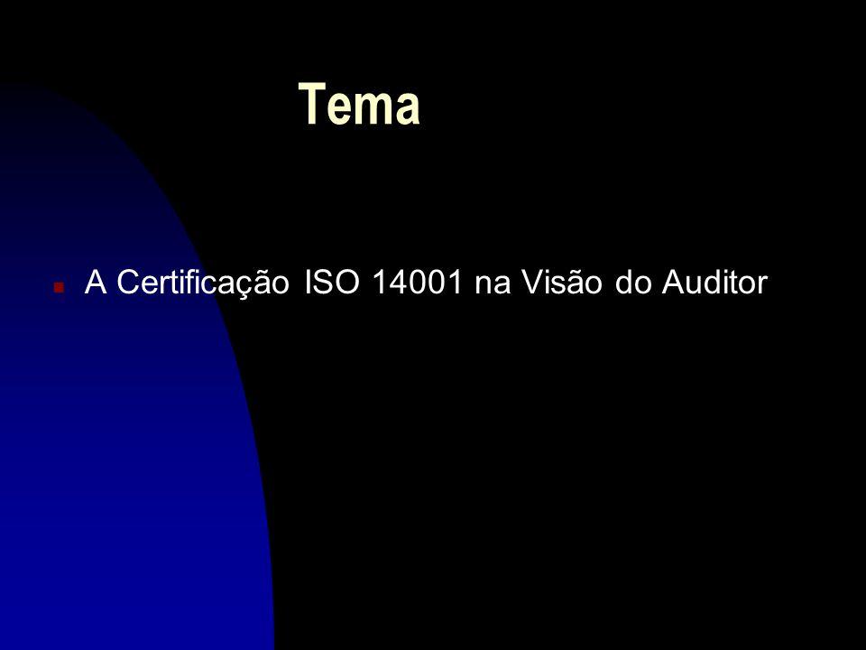 Tema A Certificação ISO 14001 na Visão do Auditor
