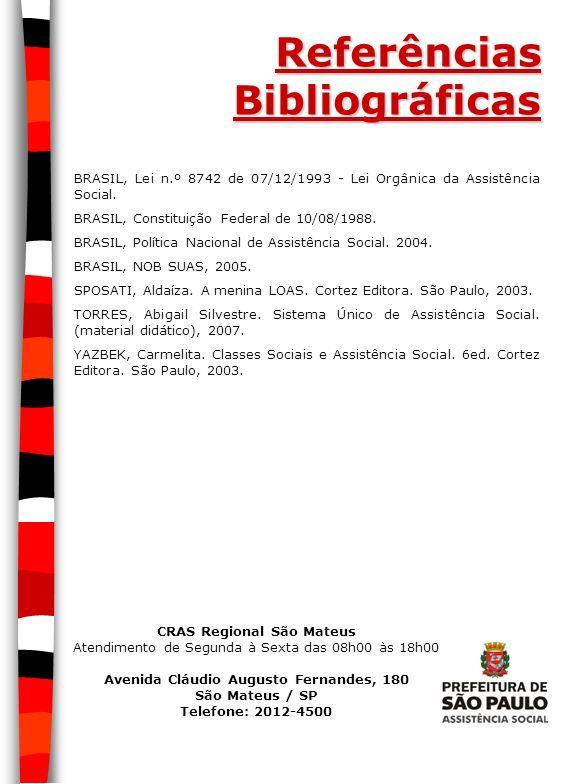 CRAS Regional São Mateus Avenida Cláudio Augusto Fernandes, 180