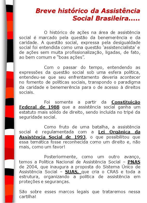 Breve histórico da Assistência Social Brasileira.....