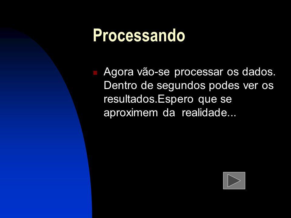 Processando Agora vão-se processar os dados.