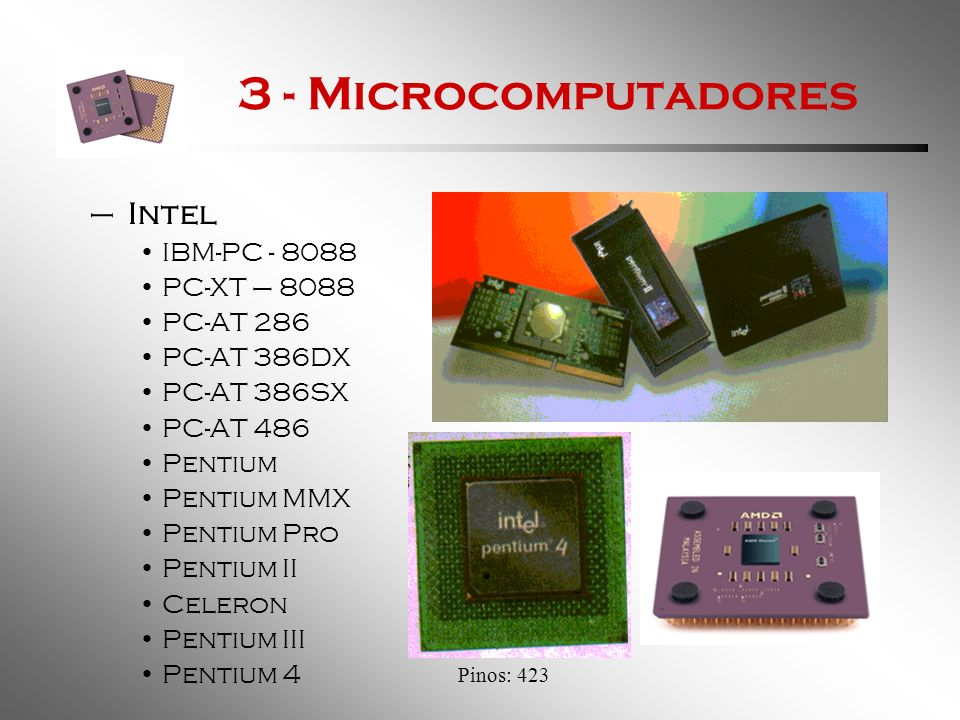 3 - Microcomputadores Intel IBM-PC - 8088 PC-XT – 8088 PC-AT 286