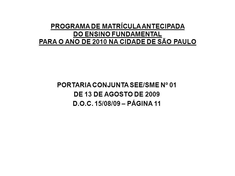 PROGRAMA DE MATRÍCULA ANTECIPADA DO ENSINO FUNDAMENTAL PARA O ANO DE 2010 NA CIDADE DE SÃO PAULO