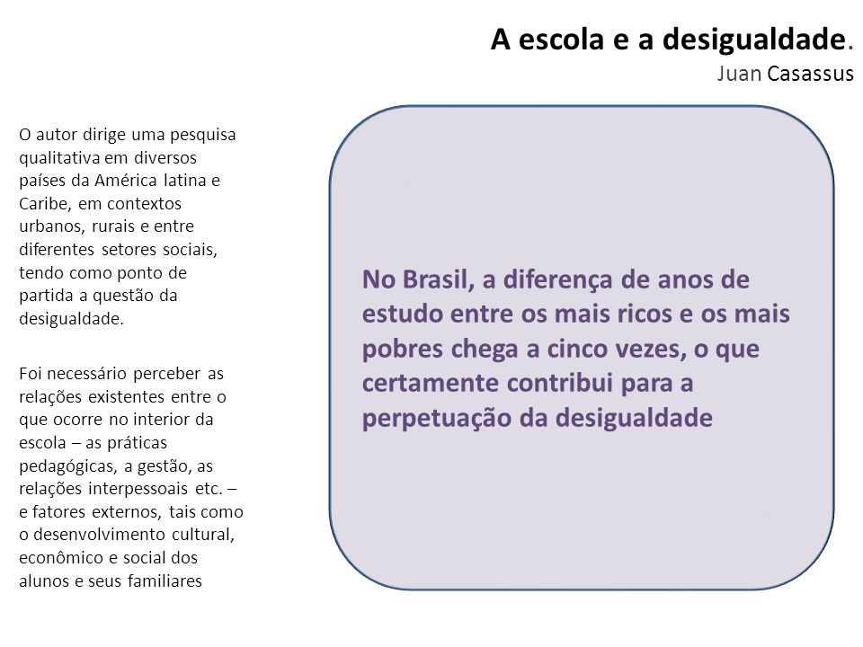 A escola e a desigualdade. Juan Casassus