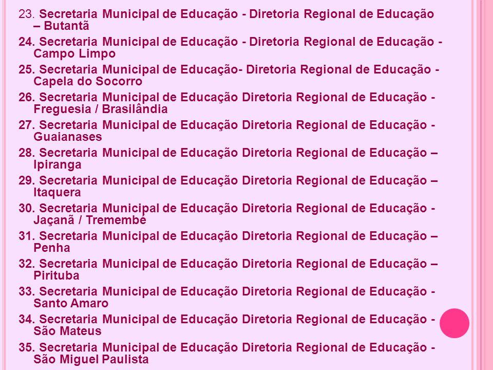 23. Secretaria Municipal de Educação - Diretoria Regional de Educação – Butantã
