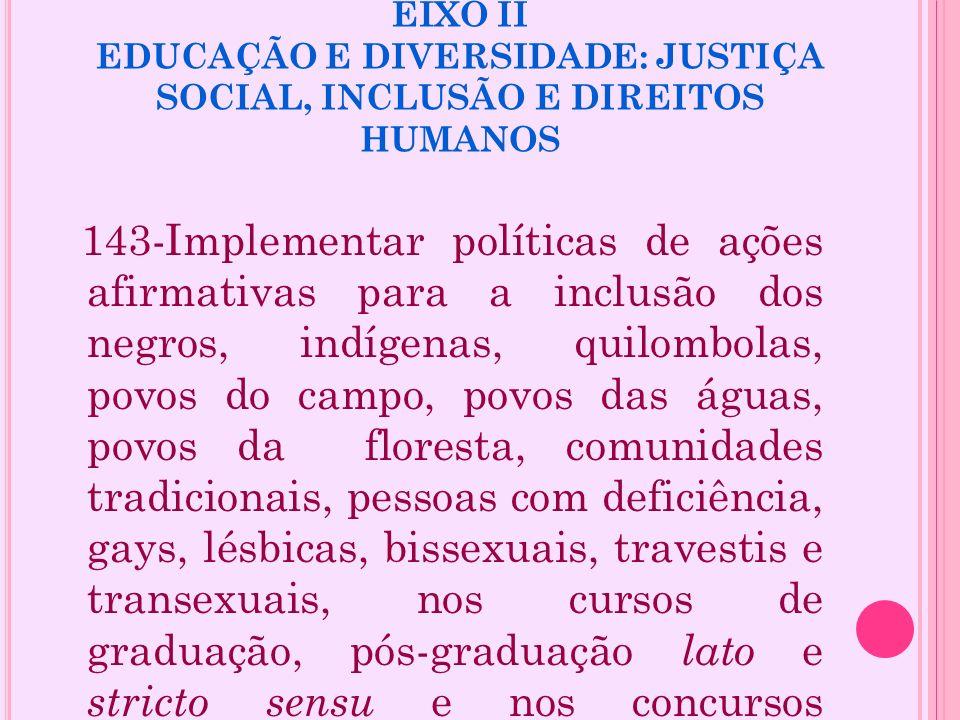 EIXO II EDUCAÇÃO E DIVERSIDADE: JUSTIÇA SOCIAL, INCLUSÃO E DIREITOS HUMANOS