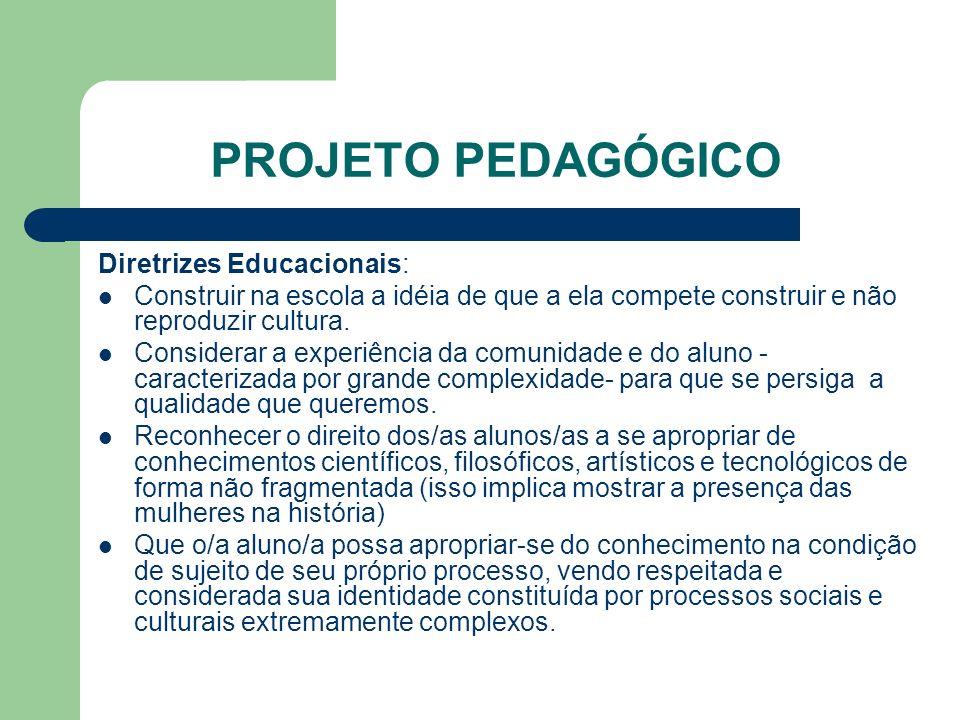 PROJETO PEDAGÓGICO Diretrizes Educacionais: