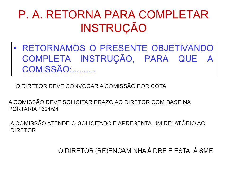 P. A. RETORNA PARA COMPLETAR INSTRUÇÃO