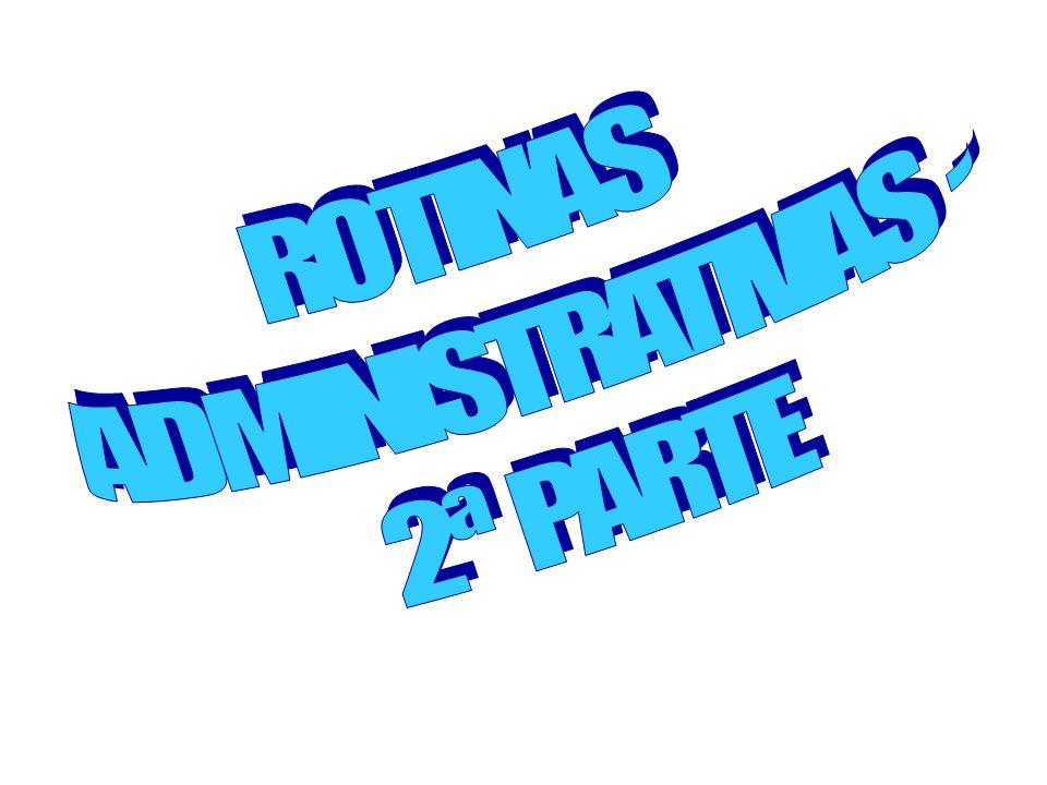 ROTINAS ADMINISTRATIVAS - 2ª PARTE