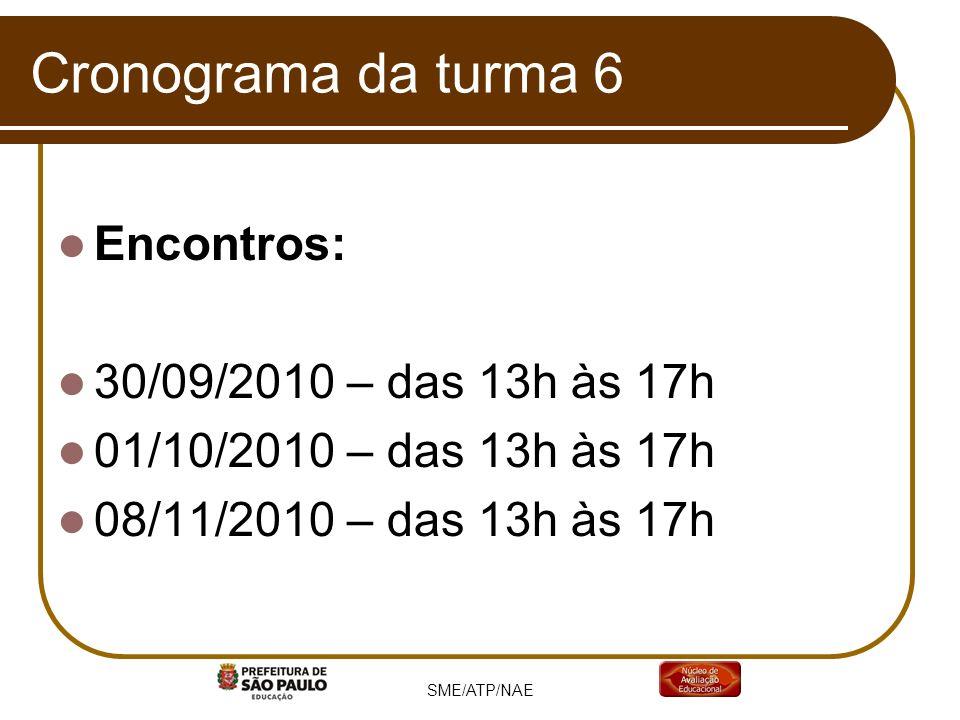 Cronograma da turma 6 Encontros: 30/09/2010 – das 13h às 17h