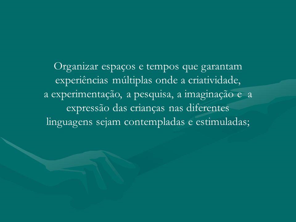 linguagens sejam contempladas e estimuladas;
