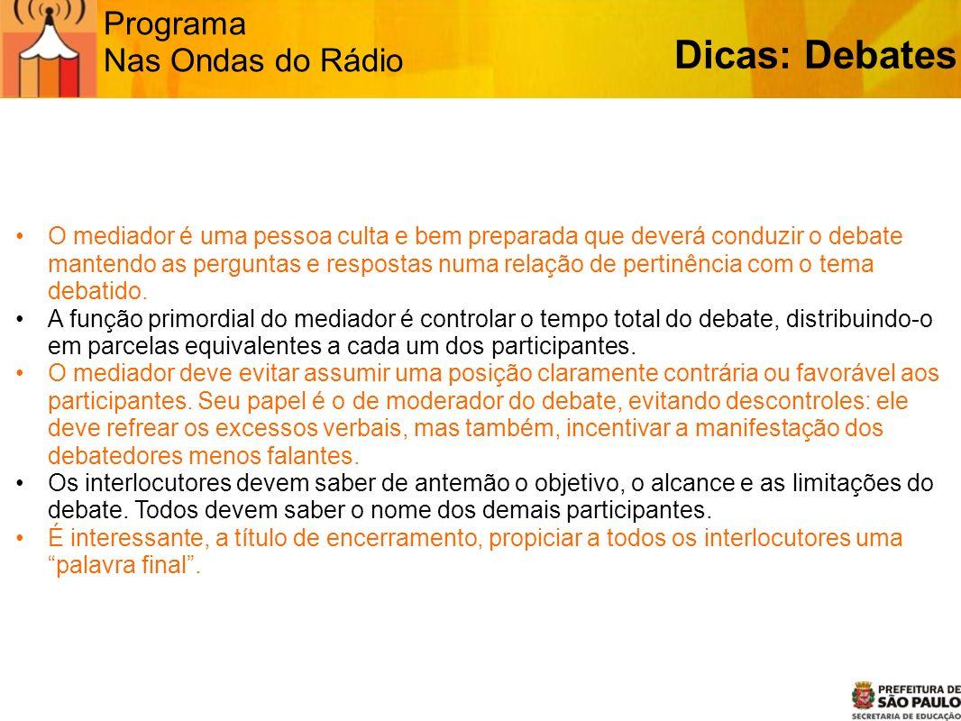 Dicas: Debates Programa Nas Ondas do Rádio