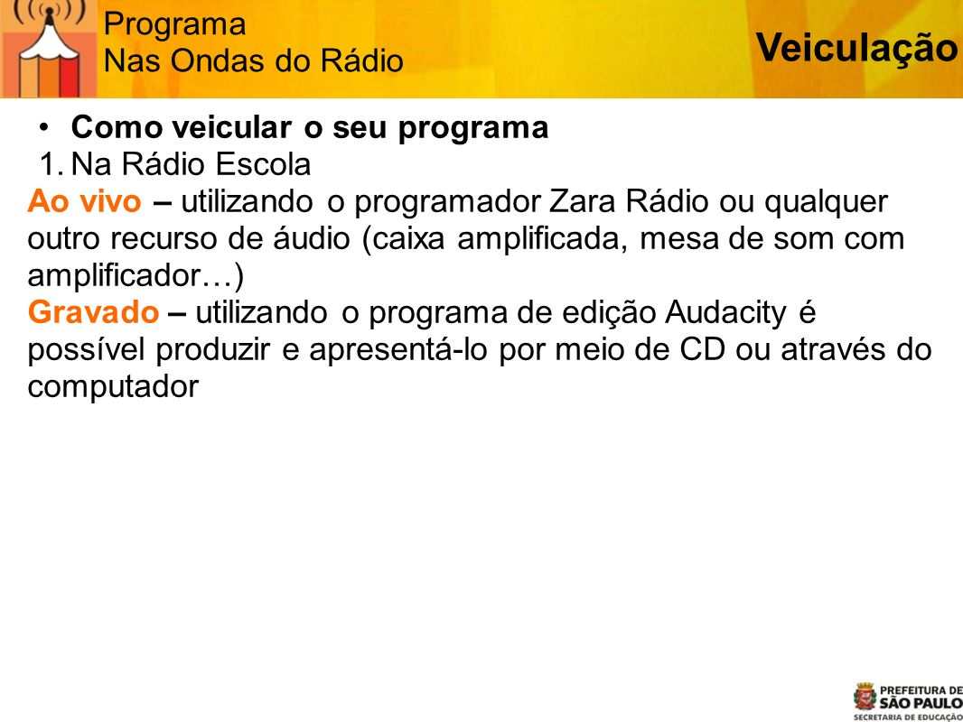 Veiculação Programa Nas Ondas do Rádio Como veicular o seu programa