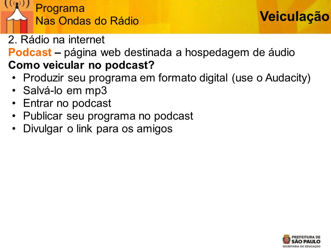 Veiculação Programa Nas Ondas do Rádio 2. Rádio na internet