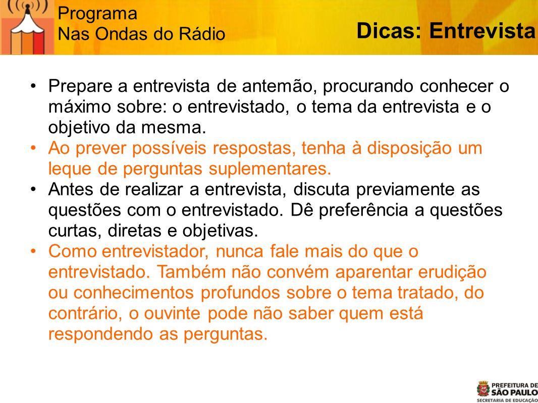 Dicas: Entrevista Programa Nas Ondas do Rádio