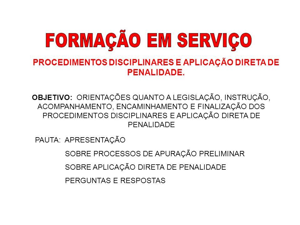 PROCEDIMENTOS DISCIPLINARES E APLICAÇÃO DIRETA DE PENALIDADE.