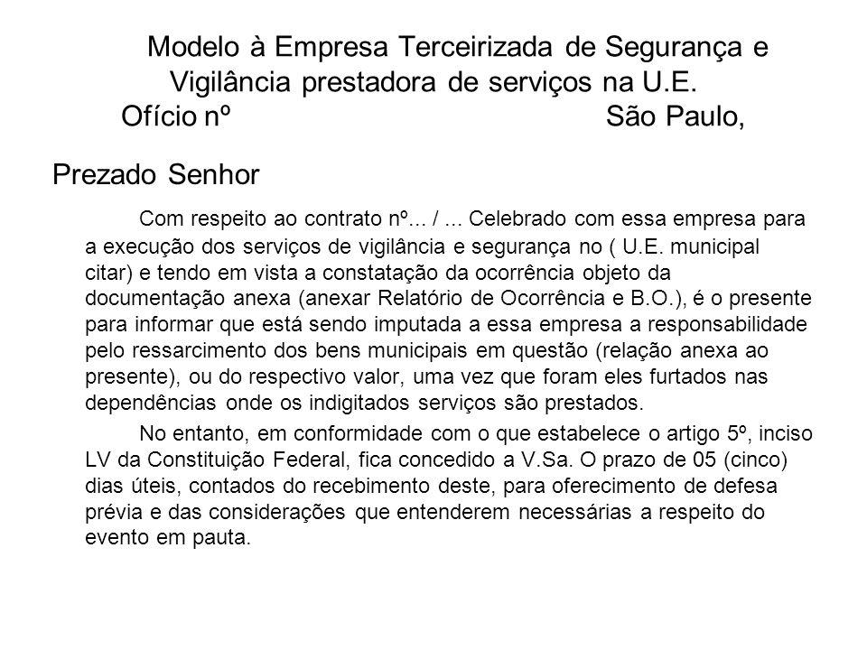 Modelo à Empresa Terceirizada de Segurança e Vigilância prestadora de serviços na U.E. Ofício nº São Paulo,