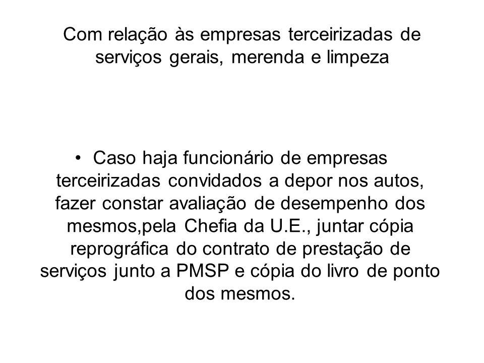 Com relação às empresas terceirizadas de serviços gerais, merenda e limpeza