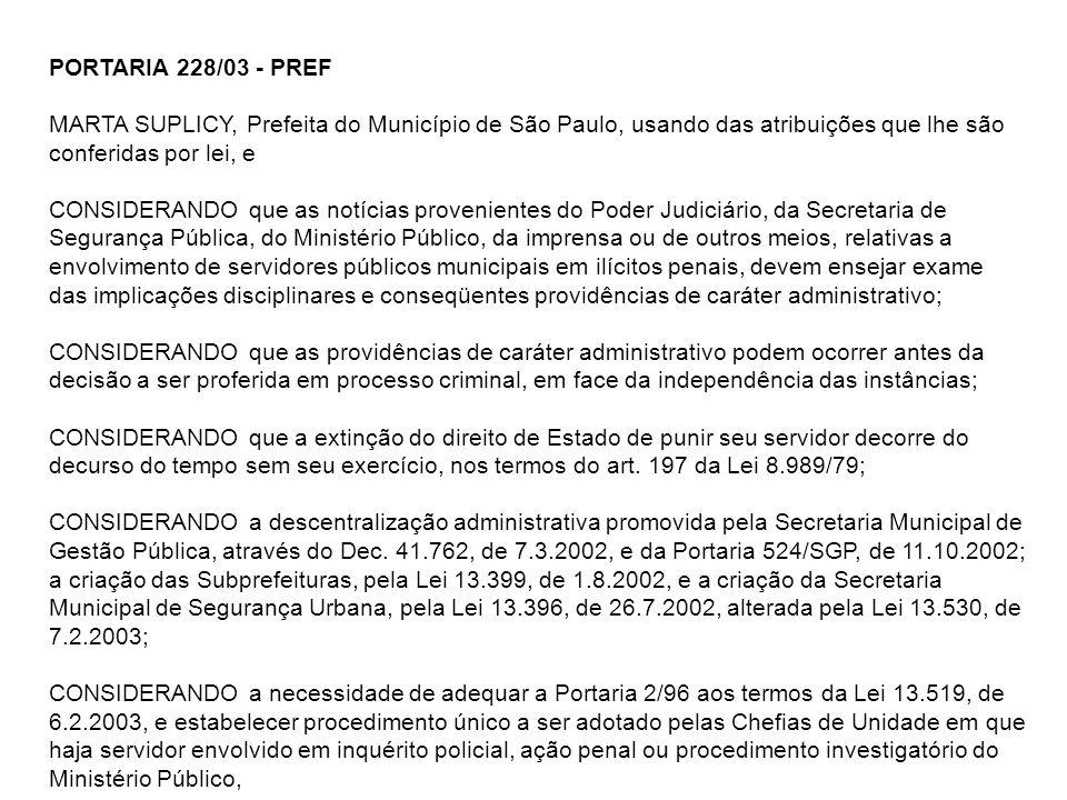 PORTARIA 228/03 - PREF MARTA SUPLICY, Prefeita do Município de São Paulo, usando das atribuições que lhe são conferidas por lei, e.