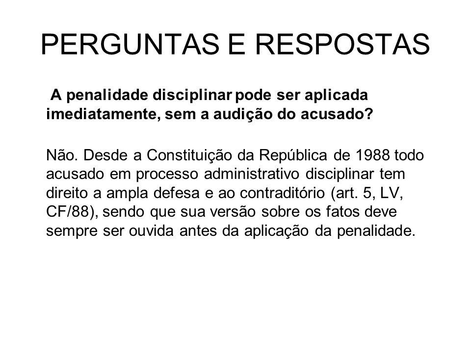 PERGUNTAS E RESPOSTAS A penalidade disciplinar pode ser aplicada imediatamente, sem a audição do acusado