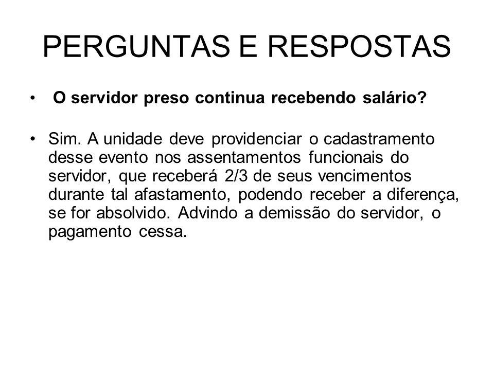 PERGUNTAS E RESPOSTAS O servidor preso continua recebendo salário