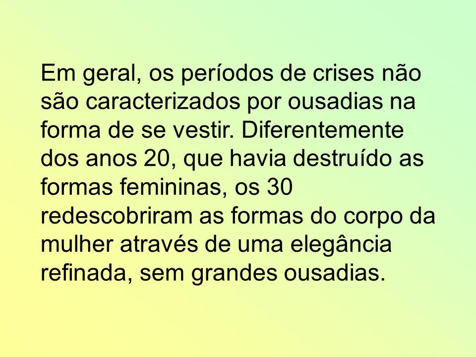 Em geral, os períodos de crises não são caracterizados por ousadias na forma de se vestir.