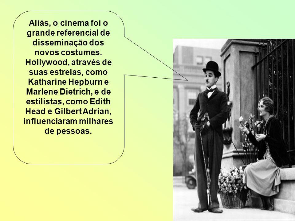 Aliás, o cinema foi o grande referencial de disseminação dos novos costumes.