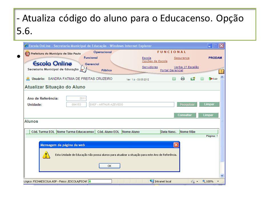 - Atualiza código do aluno para o Educacenso. Opção 5.6.
