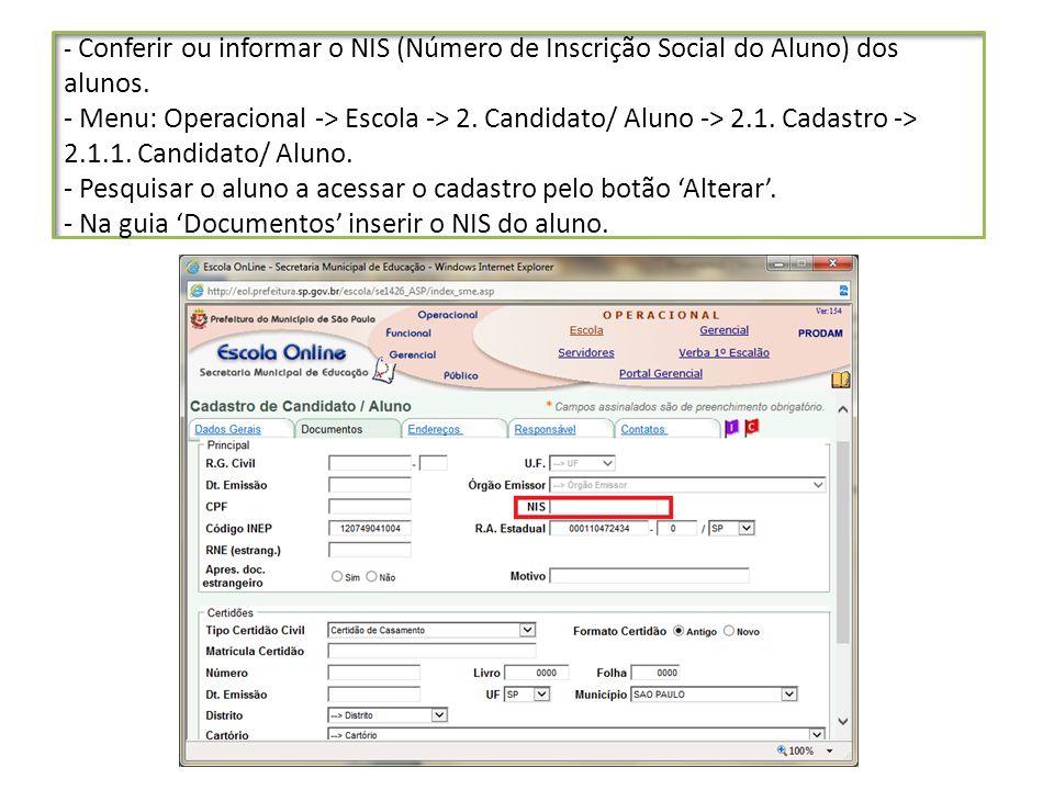 - Conferir ou informar o NIS (Número de Inscrição Social do Aluno) dos alunos.