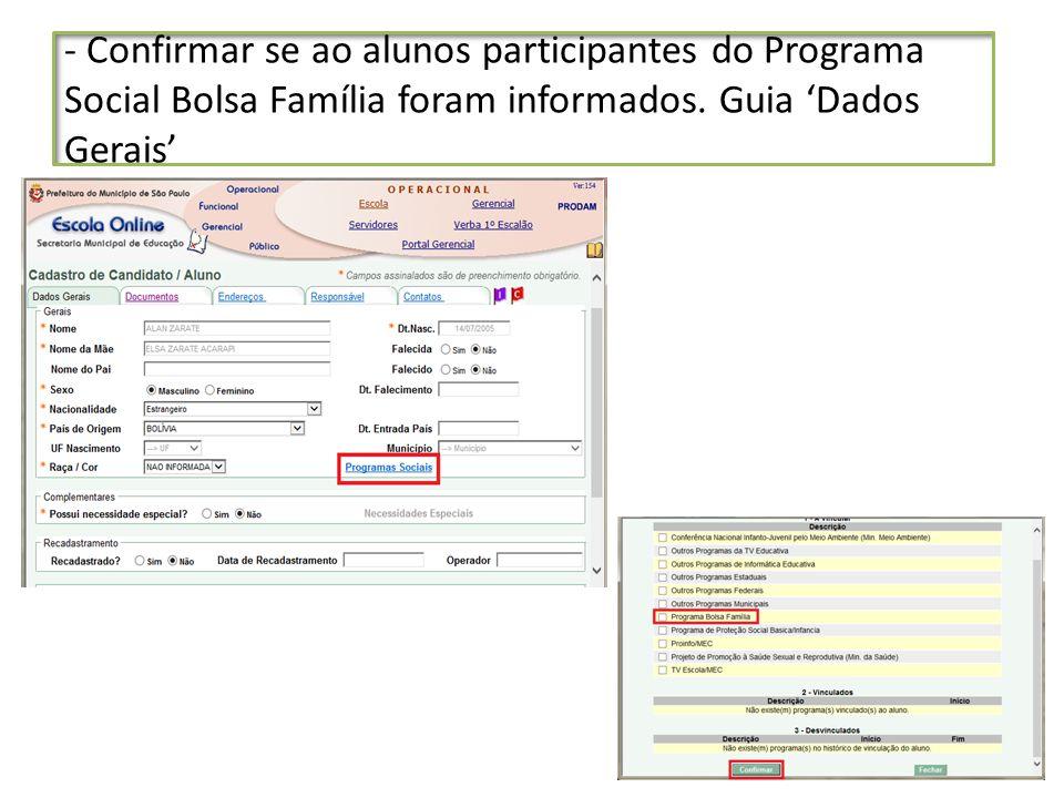 - Confirmar se ao alunos participantes do Programa Social Bolsa Família foram informados.