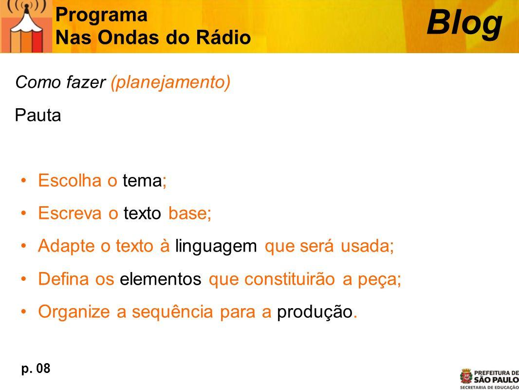Blog Programa Nas Ondas do Rádio Pauta Escolha o tema;