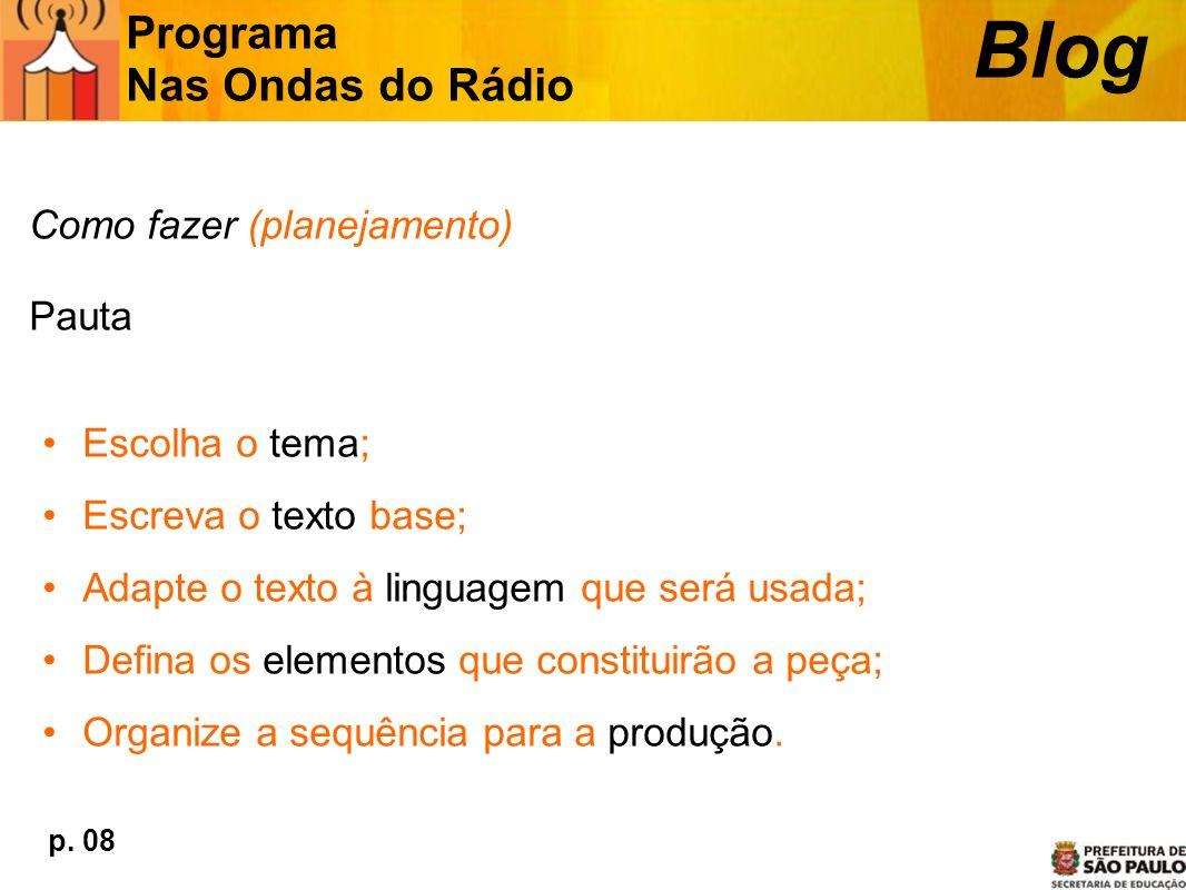 Blog Programa Nas Ondas do Rádio Como fazer (planejamento) Pauta