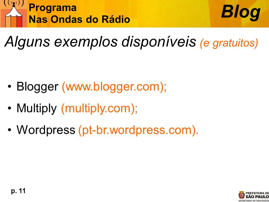 Blog Alguns exemplos disponíveis (e gratuitos)