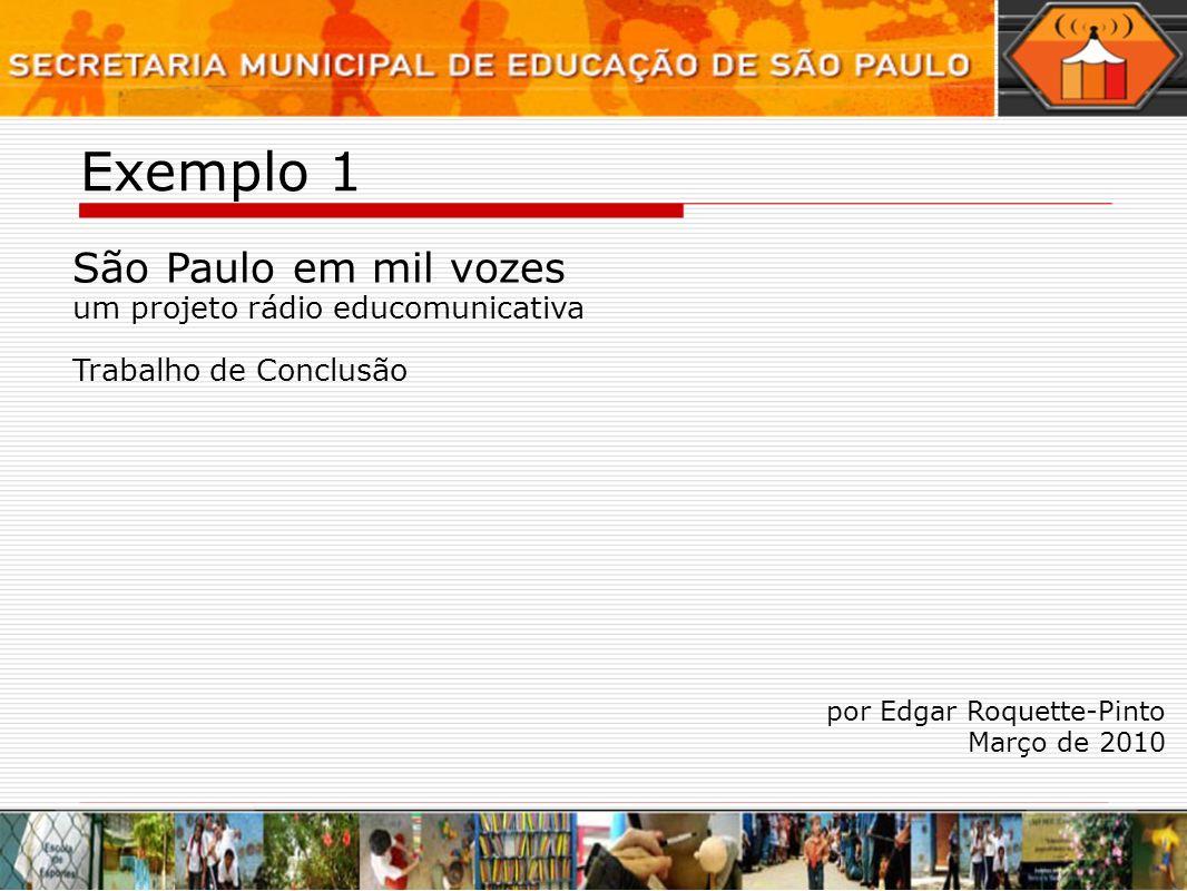 Exemplo 1 São Paulo em mil vozes um projeto rádio educomunicativa