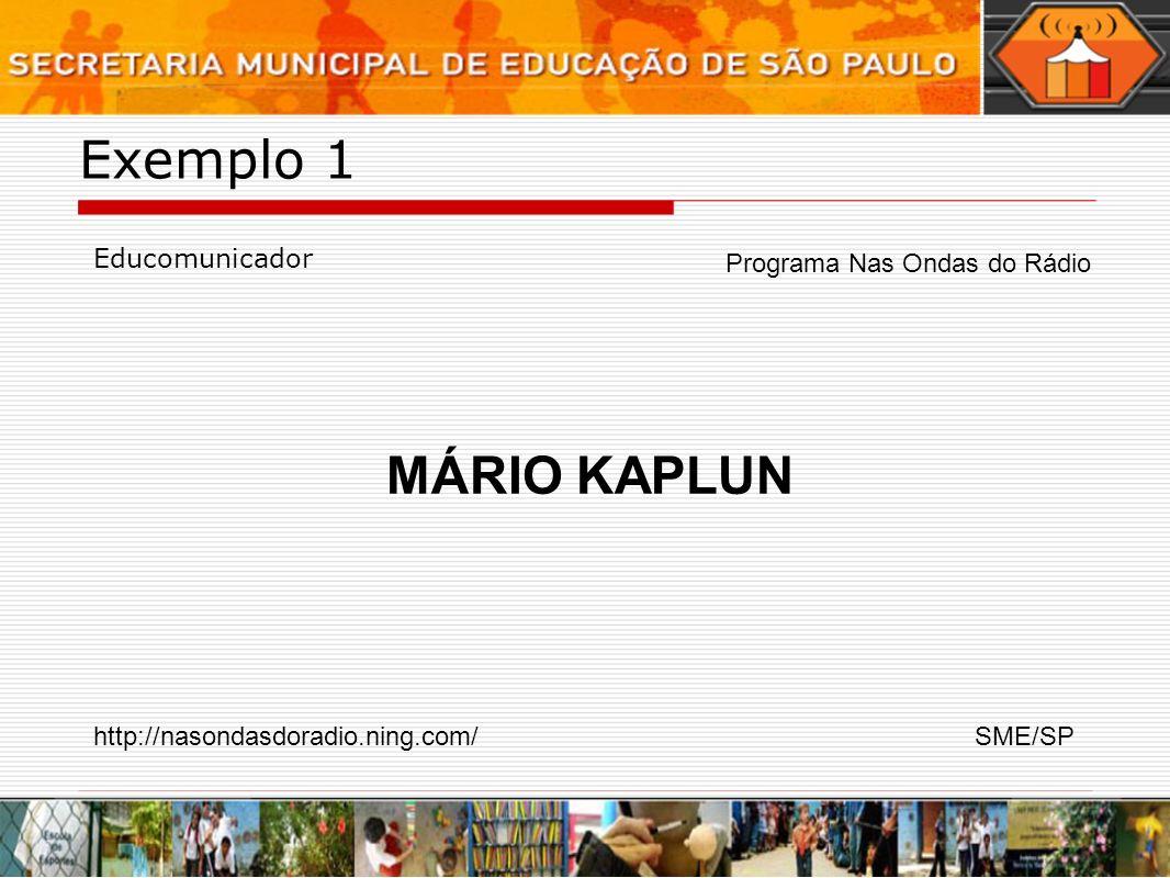 Exemplo 1 MÁRIO KAPLUN Educomunicador Programa Nas Ondas do Rádio