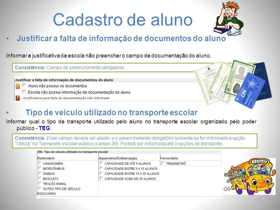 Cadastro de aluno Justificar a falta de informação de documentos do aluno.