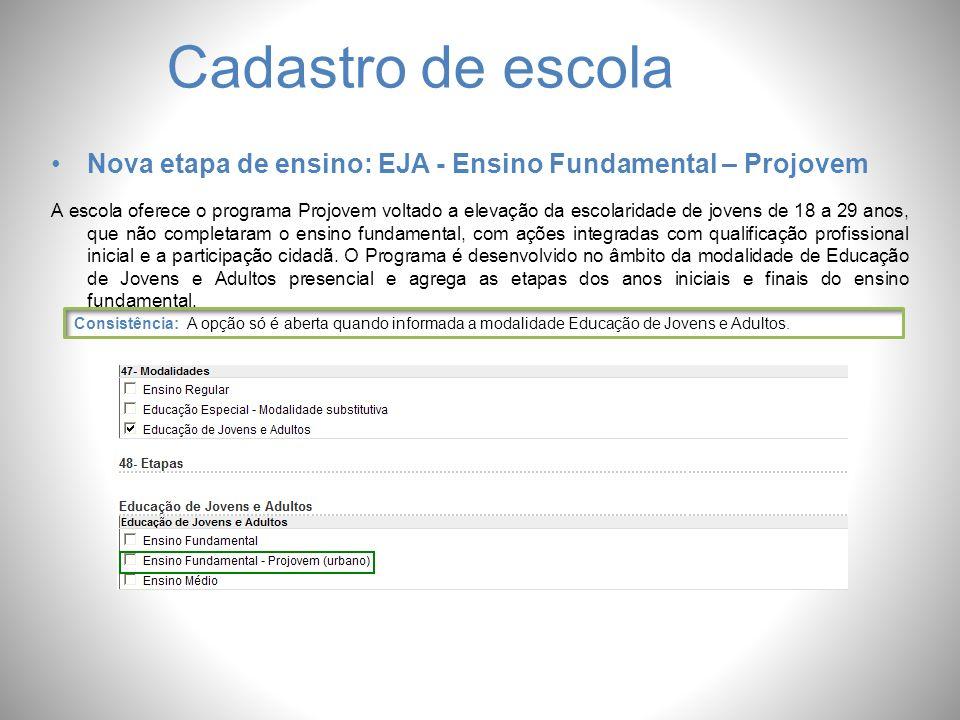 Cadastro de escola Nova etapa de ensino: EJA - Ensino Fundamental – Projovem.