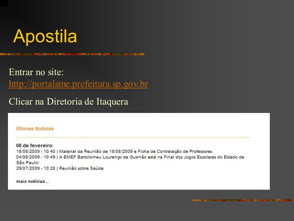 Apostila Entrar no site: http://portalsme.prefeitura.sp.gov.br