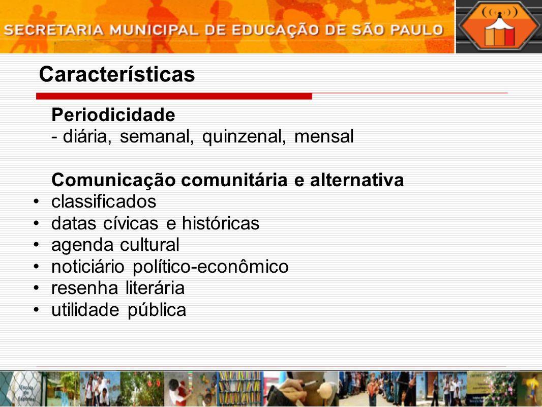 Características Periodicidade - diária, semanal, quinzenal, mensal