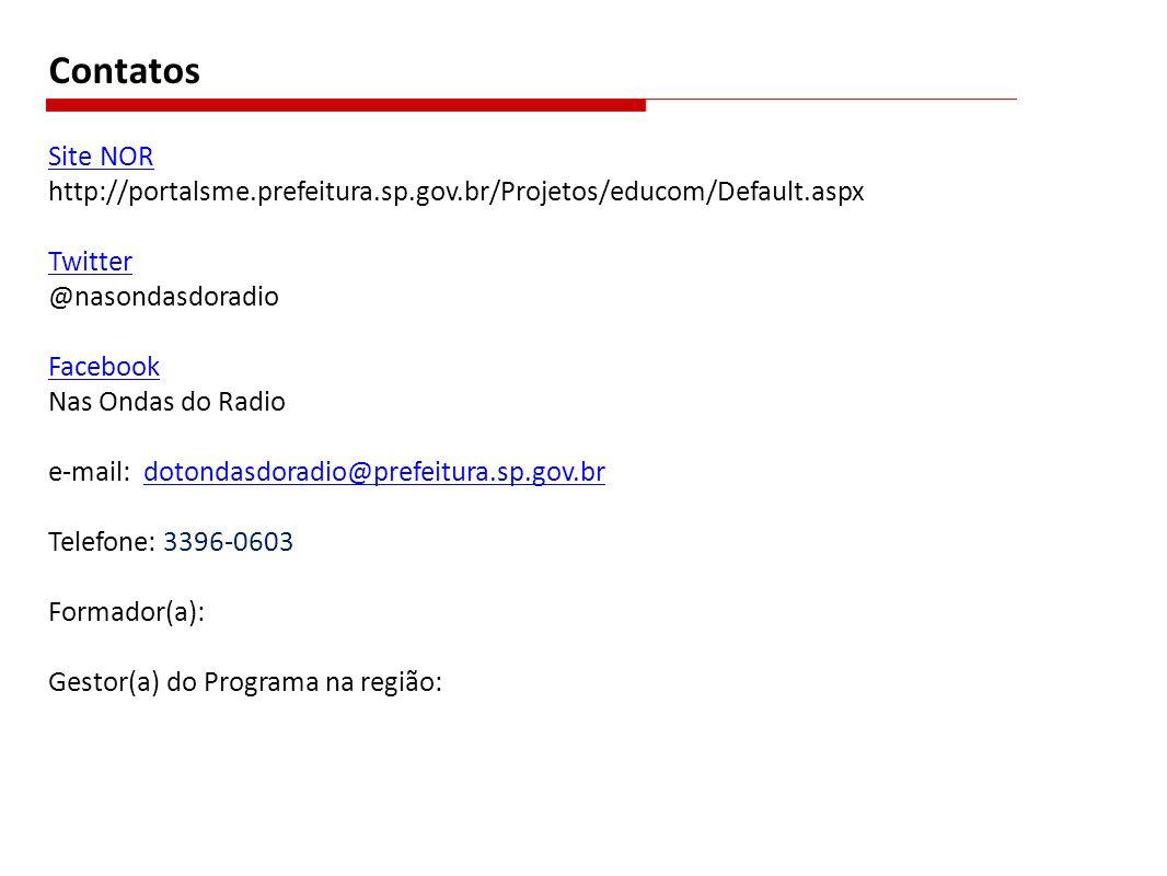 Contatos Site NOR. http://portalsme.prefeitura.sp.gov.br/Projetos/educom/Default.aspx. Twitter.