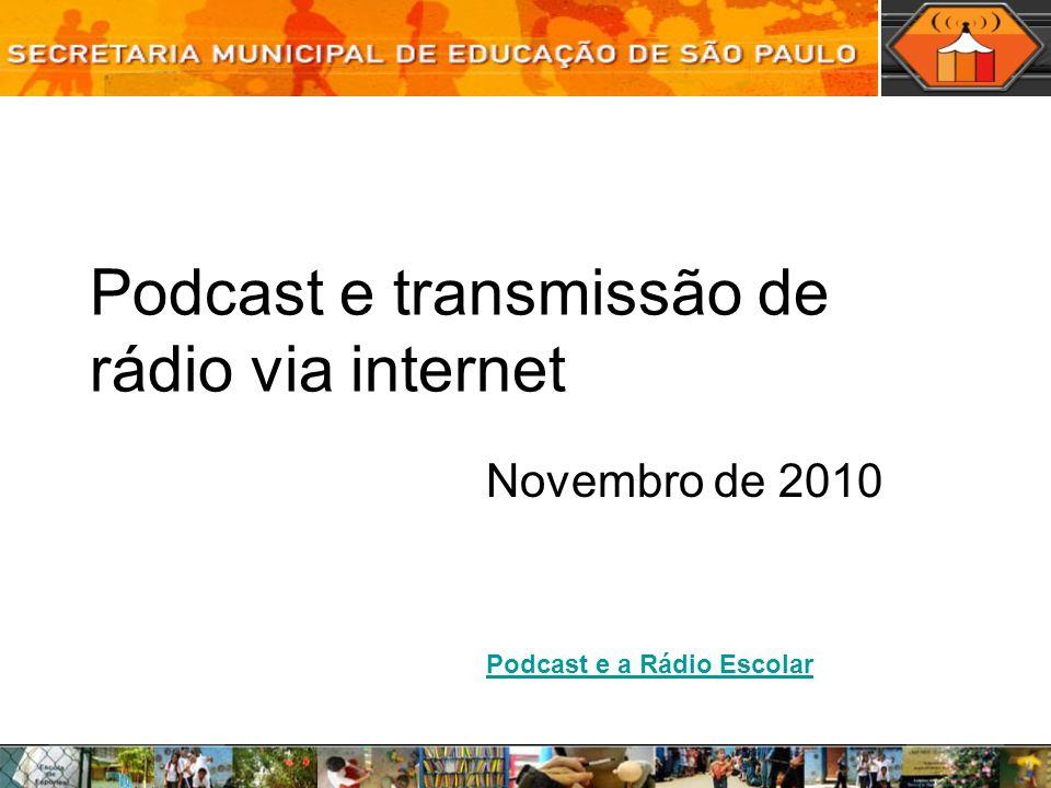 Podcast e transmissão de rádio via internet
