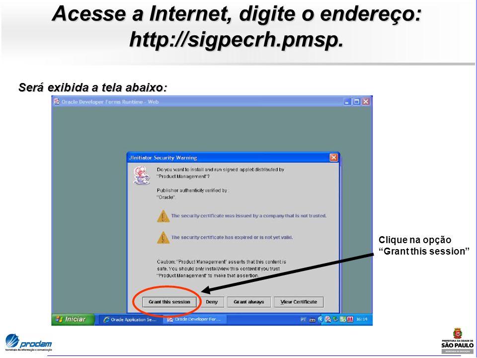Acesse a Internet, digite o endereço: http://sigpecrh.pmsp.