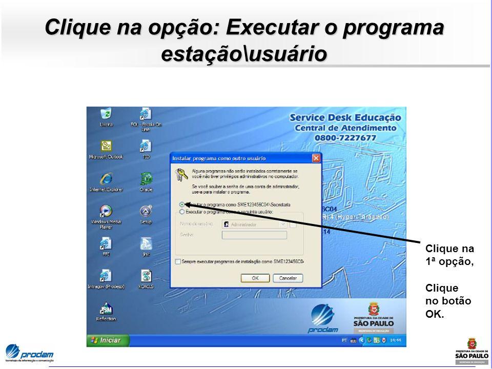 Clique na opção: Executar o programa estação\usuário