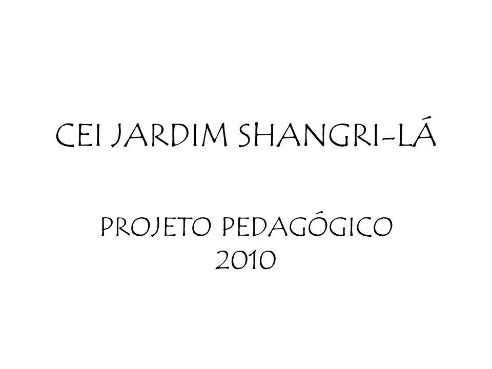 CEI JARDIM SHANGRI-LÁ PROJETO PEDAGÓGICO 2010