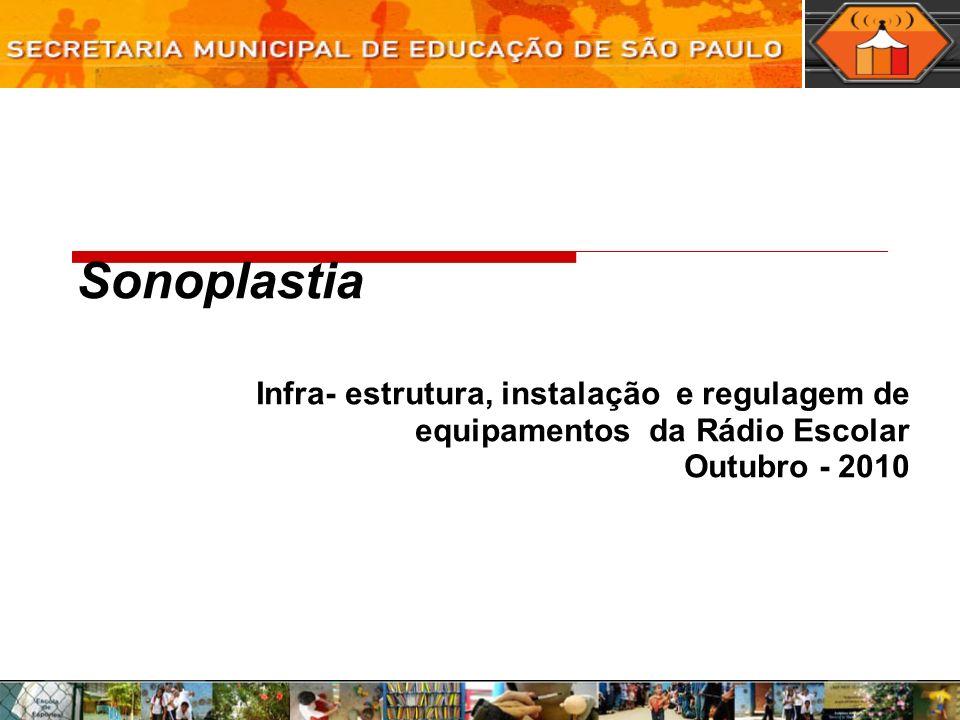 Sonoplastia Infra- estrutura, instalação e regulagem de equipamentos da Rádio Escolar.