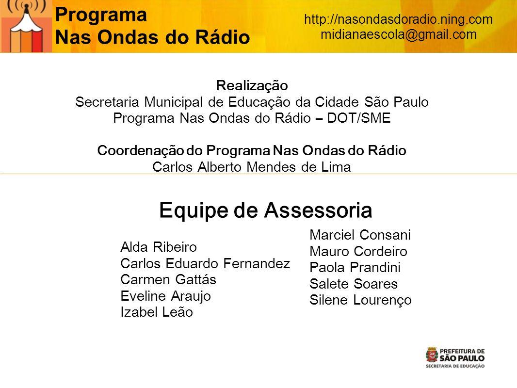 Equipe de Assessoria Programa Nas Ondas do Rádio Realização