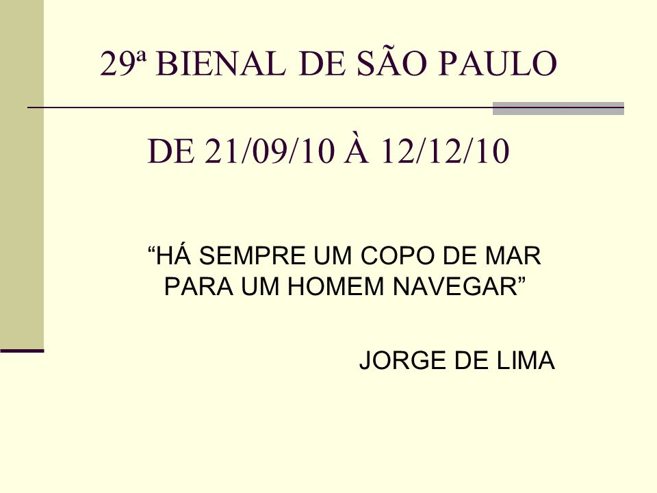 29ª BIENAL DE SÃO PAULO DE 21/09/10 À 12/12/10